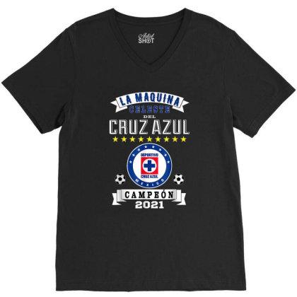 Cruz Azul Campeon 2021 Futbol Mexicano La Maquina Celeste V-neck Tee Designed By Conco335@gmail.com