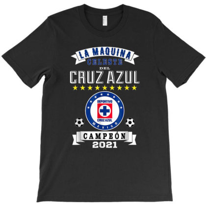 Cruz Azul Campeon 2021 Futbol Mexicano La Maquina Celeste T-shirt Designed By Conco335@gmail.com