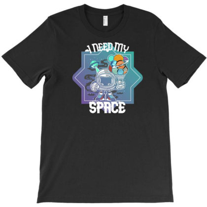 Astronaut Need Space T-shirt Designed By Artefact33