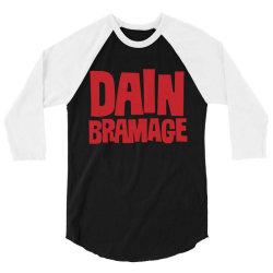 Dain Bramage Hardcore 3/4 Sleeve Shirt   Artistshot