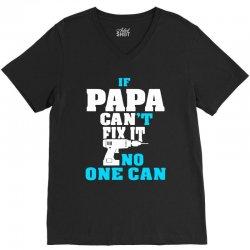 if papa can't fix it no one can (batt drill)t shirt V-Neck Tee | Artistshot