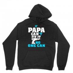 if papa can't fix it no one can (batt drill)t shirt Unisex Hoodie | Artistshot