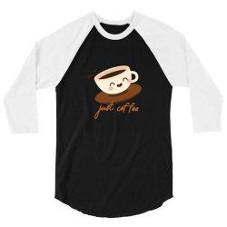 just coffee please 3/4 Sleeve Shirt | Artistshot