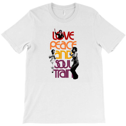 Love Peace And Soul Train T-shirt Designed By Richardakuntz