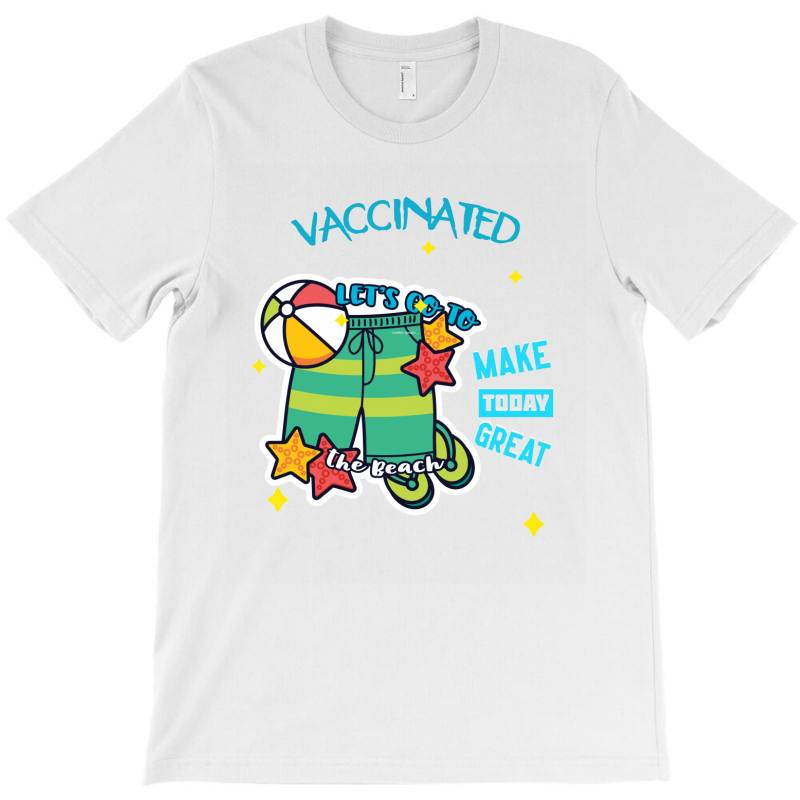 Vaccinated Lets Go To The Beach T-shirt   Artistshot