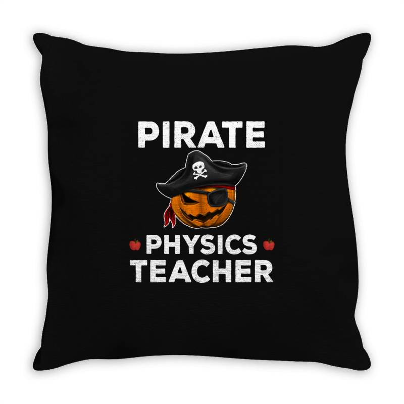 Pirate Physics Teacher Funny Halloween Throw Pillow | Artistshot