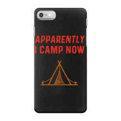 apparently i camp now iPhone 7 Case | Artistshot