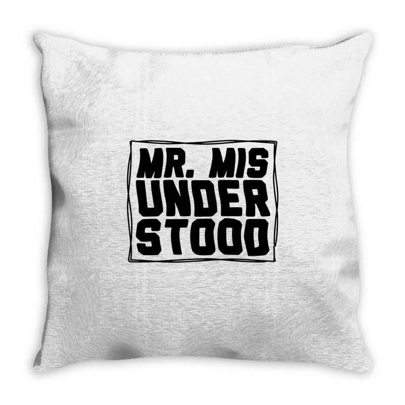 Mr Misunderstood Throw Pillow   Artistshot