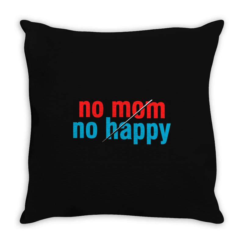 Om,mommy,mother,mothers,mama,quotes,quote,slogan,slogans,funny,beautym Throw Pillow | Artistshot