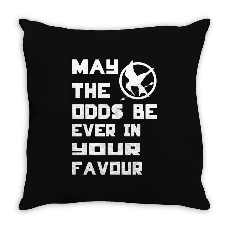 May The Odds Be Ever In Your Favour Throw Pillow | Artistshot