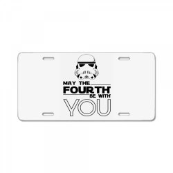 may the fourth be with you License Plate | Artistshot