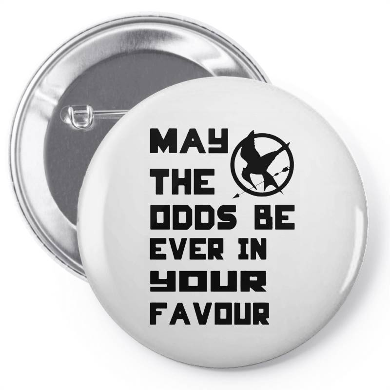 May The Odds Be Ever In Your Favour Pin-back Button   Artistshot