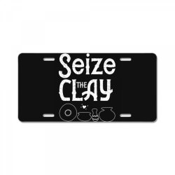 pottery teacher tee seize the clay funny ceramics maker License Plate | Artistshot