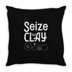 pottery teacher tee seize the clay funny ceramics maker Throw Pillow | Artistshot