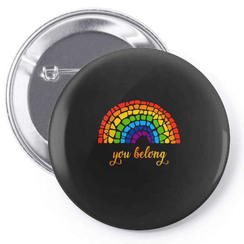 You Belong Lgbtq Rainbow Gay Pride Pin-back Button   Artistshot
