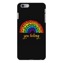 you belong lgbtq rainbow gay pride iPhone 6 Plus/6s Plus Case   Artistshot