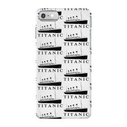 Titanic iPhone 7 Case   Artistshot