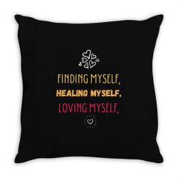 Finding myself, healing myself, loving myself Throw Pillow   Artistshot
