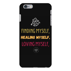 Finding myself, healing myself, loving myself iPhone 6 Plus/6s Plus Case   Artistshot