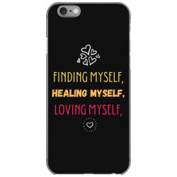 Finding myself, healing myself, loving myself iPhone 6/6s Case   Artistshot