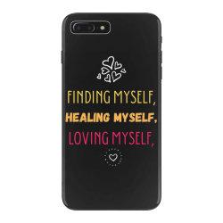 Finding myself, healing myself, loving myself iPhone 7 Plus Case   Artistshot