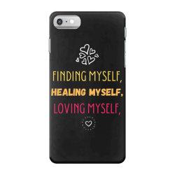 Finding myself, healing myself, loving myself iPhone 7 Case   Artistshot