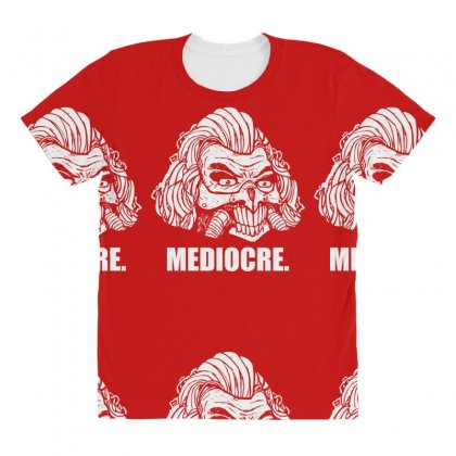 Mediocre All Over Women's T-shirt Designed By Specstore