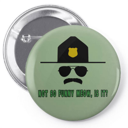 Not So Funny Meow, Is It? Pin-back Button Designed By Pop Cultured
