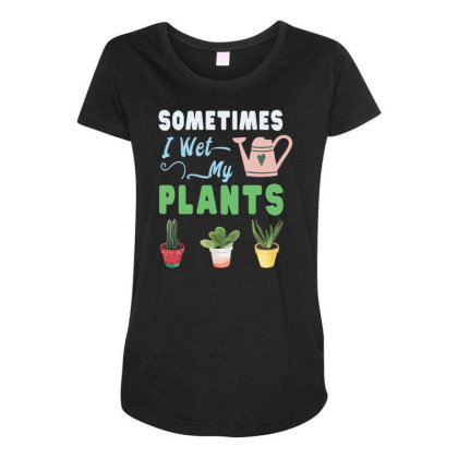 Sometimes I Wet My Plants Maternity Scoop Neck T-shirt Designed By Rishart