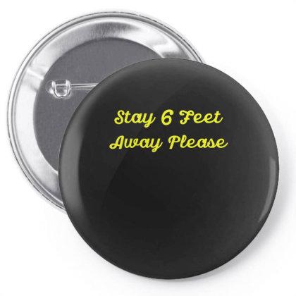 Stay 6 Feet Away Please Quarantine Sayings Lock Down Awareness Design Pin-back Button Designed By Rishart