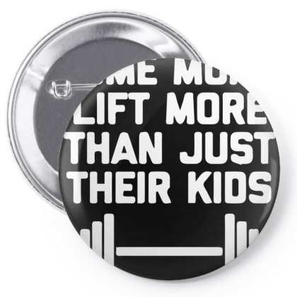 Some Moms Lift More Than Just Their Kids Pin-back Button Designed By Sakatiar