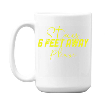 Stay 6 Feet Away Please Face Mask Quarantine Sayings Lock Down Awarene 15 Oz Coffee Mug Designed By Rishart