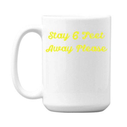 Stay 6 Feet Away Please Quarantine Sayings Lock Down Awareness Design 15 Oz Coffee Mug Designed By Rishart