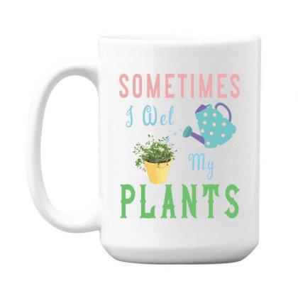 Sometimes I Wet My Plants Awesome Gardening (2) 15 Oz Coffee Mug Designed By Rishart