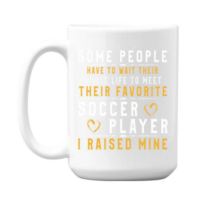Soccer Player Dad Mom Shirt I Raised My Favorite Player 15 Oz Coffee Mug Designed By Rishart
