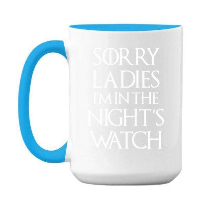 Sorry Ladies I'm In The Night's Watch 15 Oz Coffee Mug Designed By Sakatiar