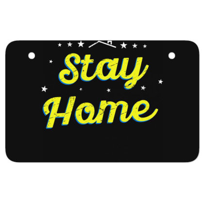 Stay Home Quarantine Sayings Lock Down Awareness Design From Home Atv License Plate Designed By Rishart