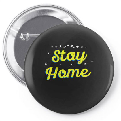 Stay Home Quarantine Sayings Lock Down Awareness Design From Home Pin-back Button Designed By Rishart