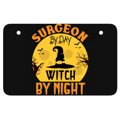Surgeon By Day Witch By Night Halloween Atv License Plate Designed By Rishart