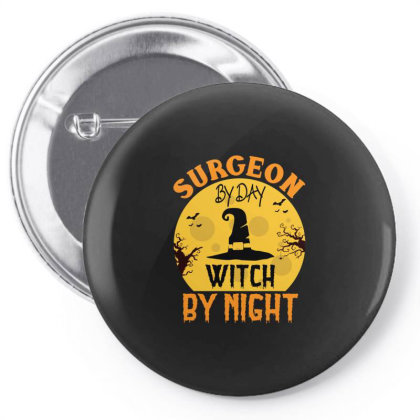 Surgeon By Day Witch By Night Halloween Pin-back Button Designed By Rishart