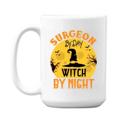 Surgeon By Day Witch By Night Halloween 15 Oz Coffee Mug Designed By Rishart