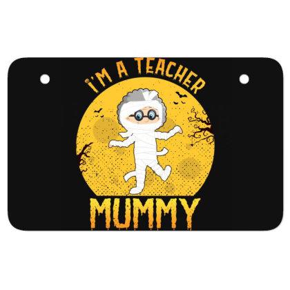 Teacher Mummy Halloween Funny Gifts For Mom & Grandma Cute Atv License Plate Designed By Rishart