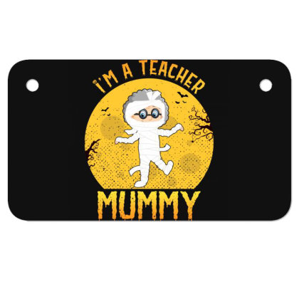 Teacher Mummy Halloween Funny Gifts For Mom & Grandma Cute Motorcycle License Plate Designed By Rishart