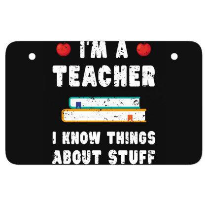 Teacher Funny Teaching Gift Teachers Know Things Atv License Plate Designed By Rishart