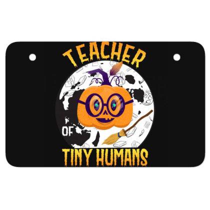 Teacher Of Tiny Humans Funny Halloween Tee Teaching Love Atv License Plate Designed By Rishart