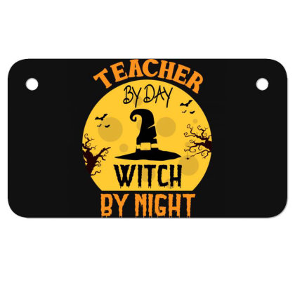 Teacher By Day Witch By Night Halloween Motorcycle License Plate Designed By Rishart