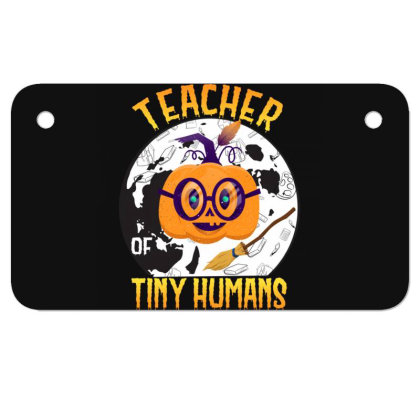 Teacher Of Tiny Humans Funny Halloween Tee Teaching Love Motorcycle License Plate Designed By Rishart