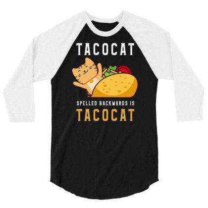 Tacocat Spelled Backwards Is Tacocat Taco & Cat Lovers 3/4 Sleeve Shirt Designed By Rishart
