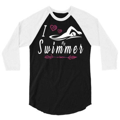 Swimming Lovers I Love My Swimmer Womens Team 3/4 Sleeve Shirt Designed By Rishart