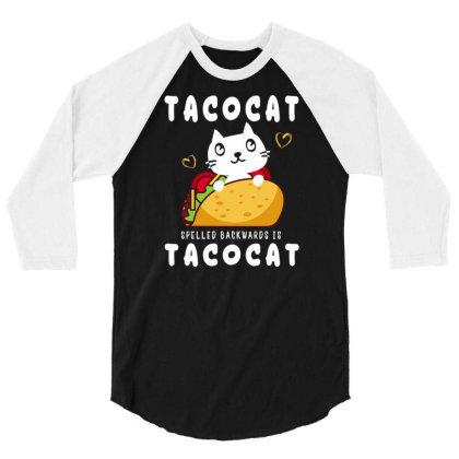 Tacocat Taco & Cat Lovers Funny Sayings 3/4 Sleeve Shirt Designed By Rishart